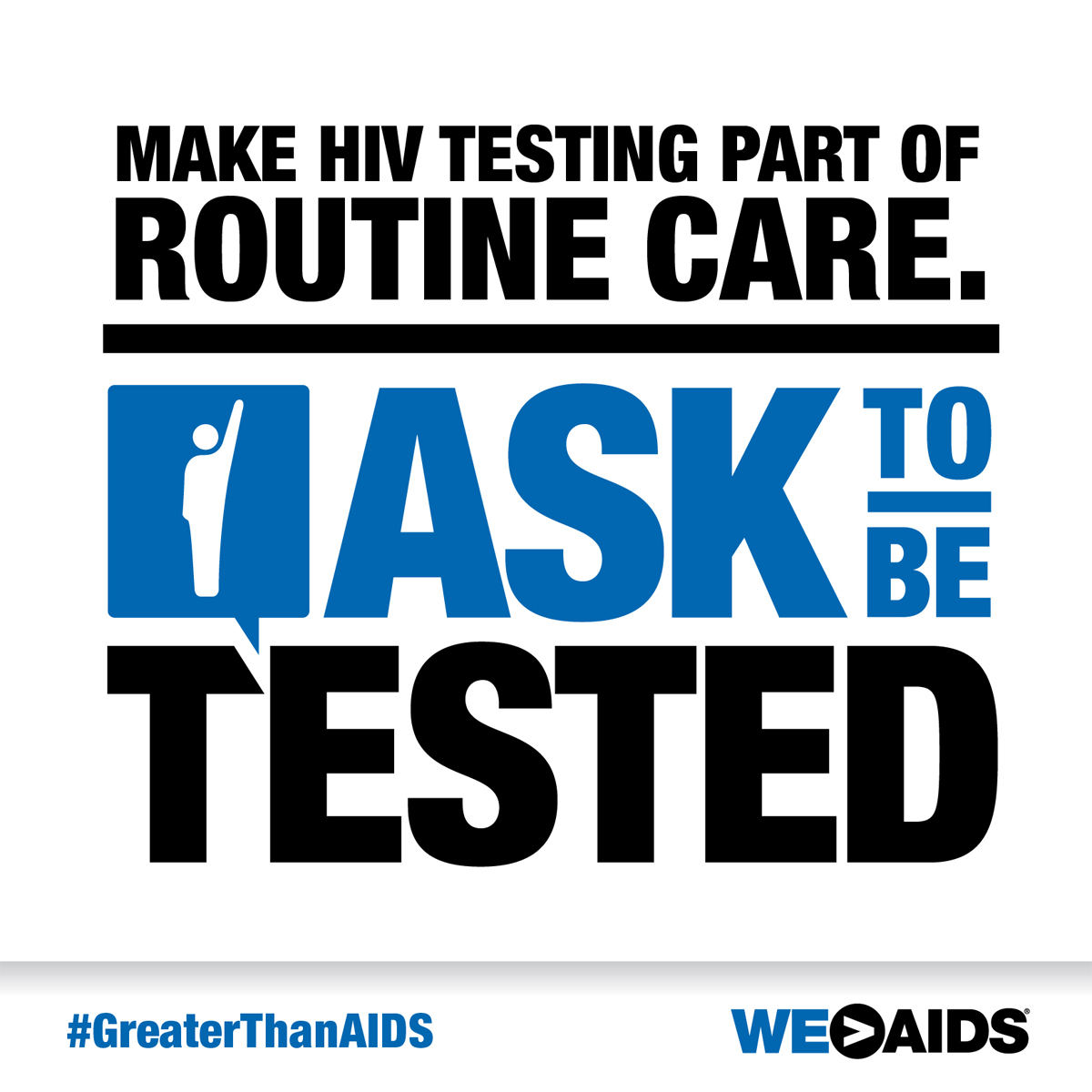 Greater Than AIDS Make HIV Testing Part of Routine Care. Ask to be tested Logo