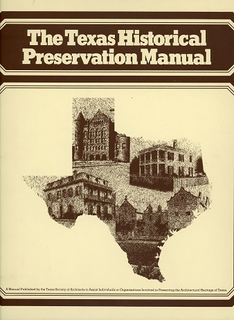 The Texas Historical Preservation Manual, 1979