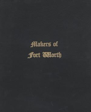 Makers of Fort Worth Book Cover 1914