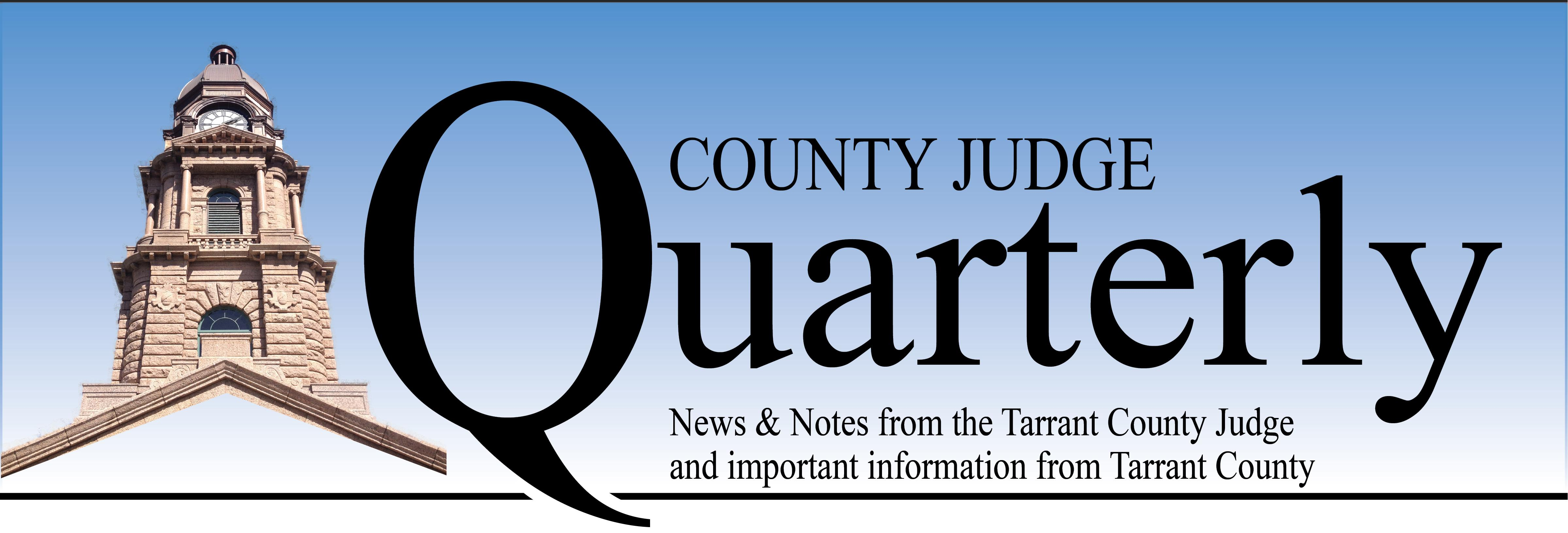 County Judge Quarterly Newsletter