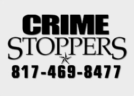 Crime Stoppers. 817-469-8477