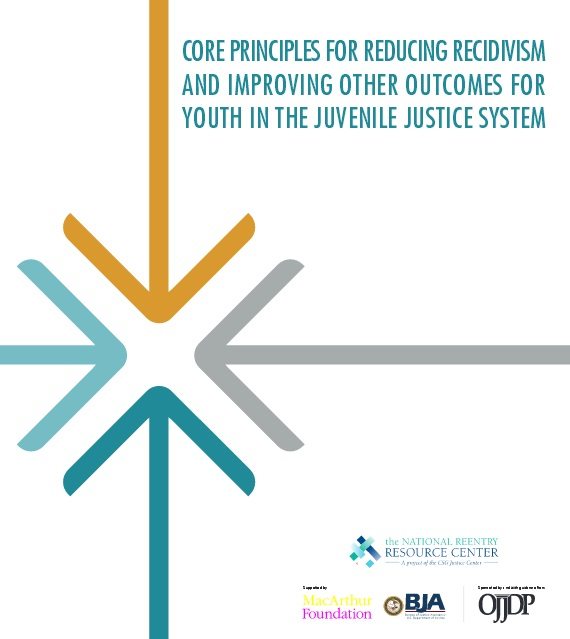 Core Principles for reducing recidivism and improving other outcomes for youth in the juvenile justice system