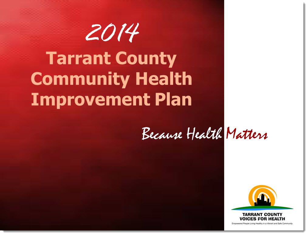 2014 Tarrant County Community Health Improvement Plan - Because Health Matters