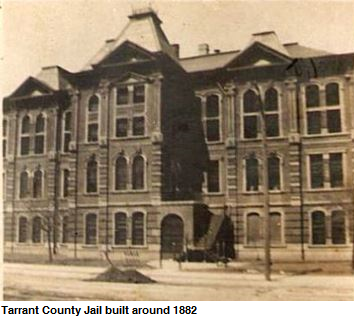Tarrant County Jail Built around 1882
