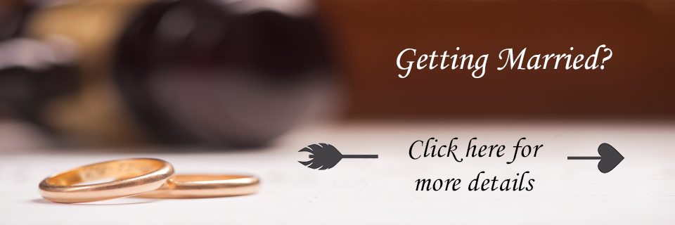 Getting Married? Click here for more details