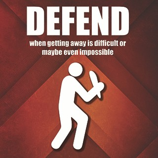 DEFEND, when getting away is difficult or impossible, silouette of man holding a club